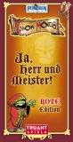Ja Herr und Meister - Rote Edition